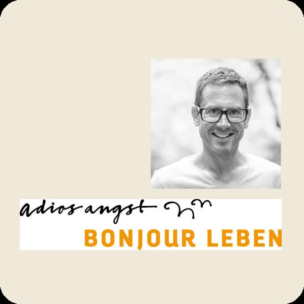Adios Angst - Bojour Leben - Mischa Miltenberger
